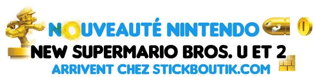 Nouveauté Nintendo! NewSuperMario Bros. U et 2 sont chez Stickboutik.com